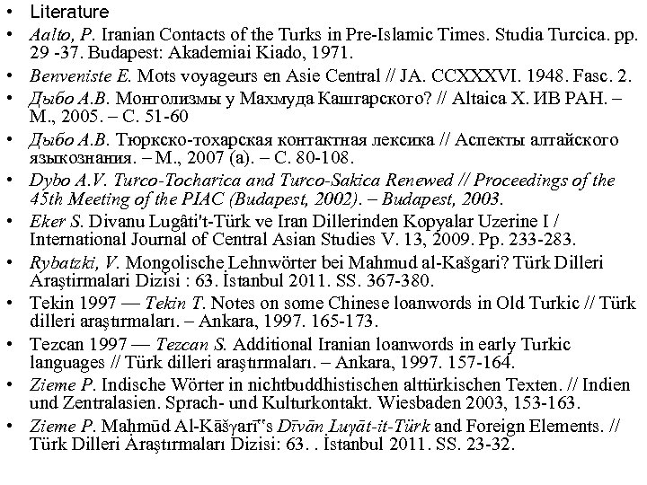 • Literature • Aalto, P. Iranian Contacts of the Turks in Pre-Islamic Times.