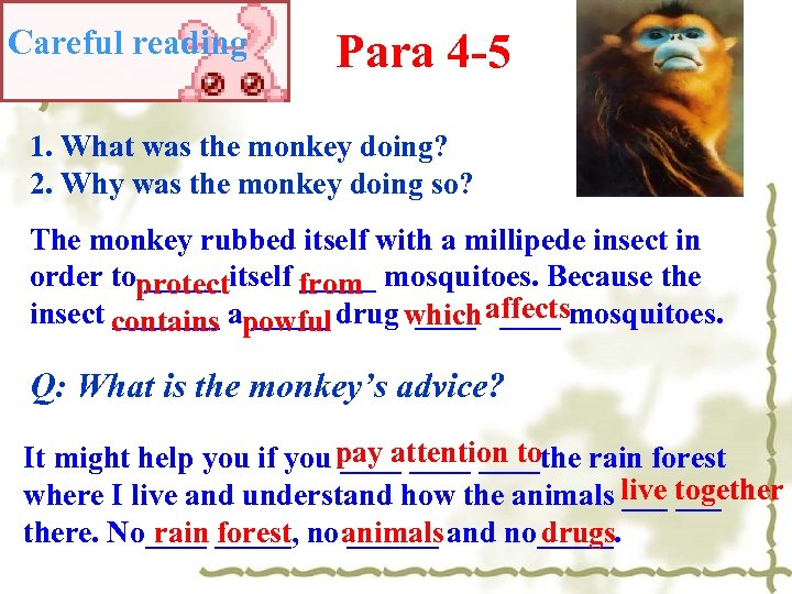 Careful reading Para 4 -5 1. What was the monkey doing? 2. Why was
