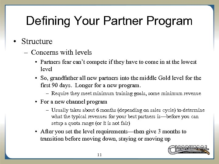 Defining Your Partner Program • Structure – Concerns with levels • Partners fear can't