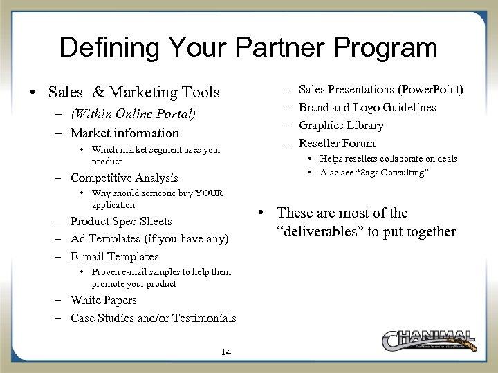 Defining Your Partner Program • Sales & Marketing Tools – (Within Online Portal) –