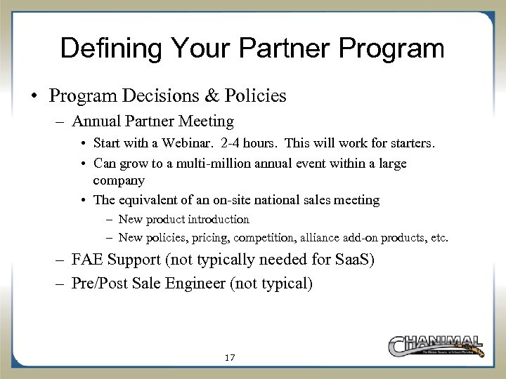 Defining Your Partner Program • Program Decisions & Policies – Annual Partner Meeting •