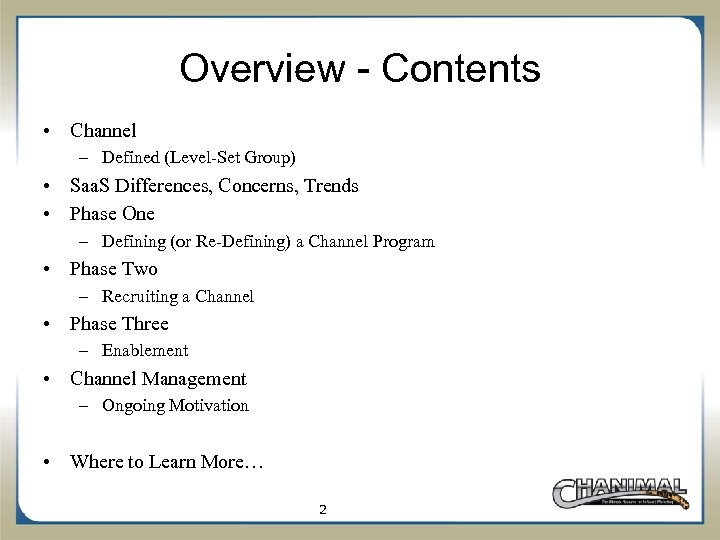 Overview - Contents • Channel – Defined (Level-Set Group) • Saa. S Differences, Concerns,