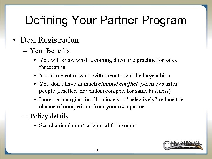 Defining Your Partner Program • Deal Registration – Your Benefits • You will know