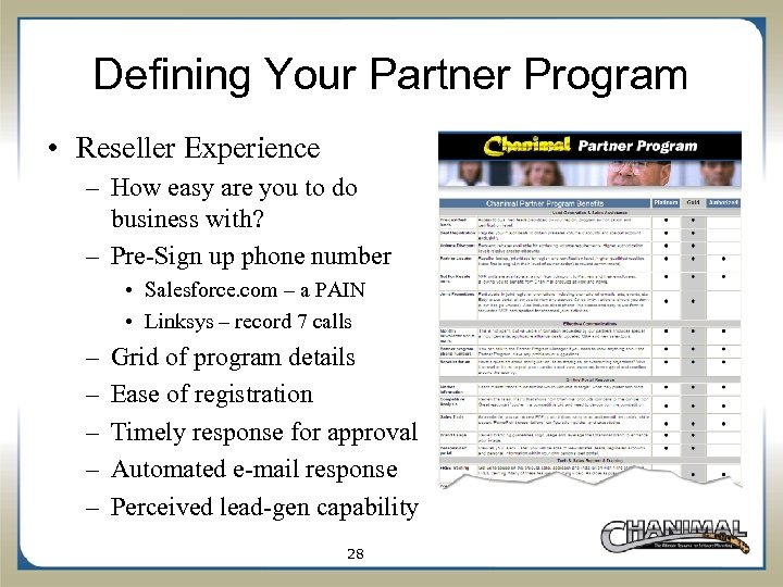 Defining Your Partner Program • Reseller Experience – How easy are you to do