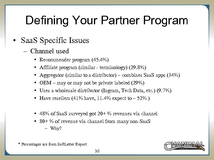 Defining Your Partner Program • Saa. S Specific Issues – Channel used • •