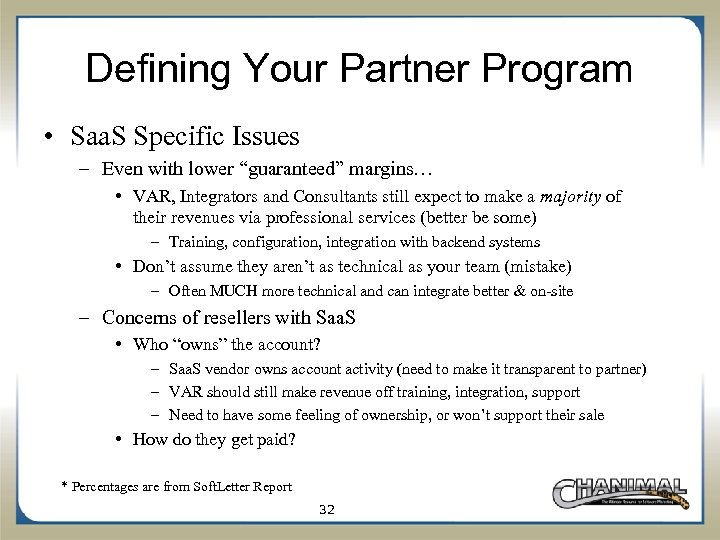 """Defining Your Partner Program • Saa. S Specific Issues – Even with lower """"guaranteed"""""""