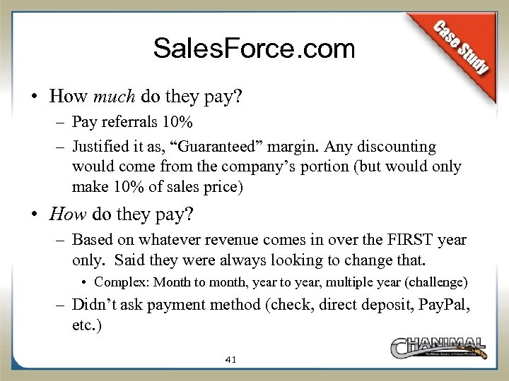 Sales. Force. com • How much do they pay? – Pay referrals 10% –