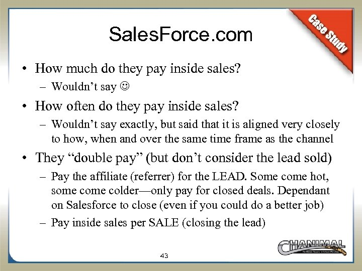Sales. Force. com • How much do they pay inside sales? – Wouldn't say
