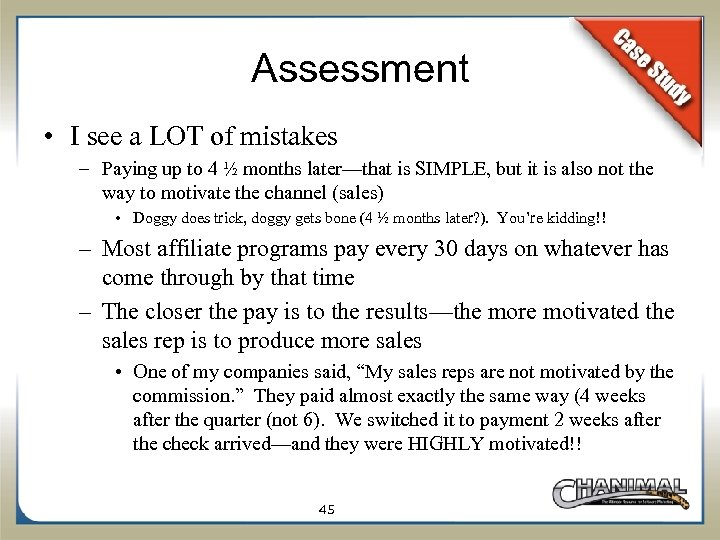 Assessment • I see a LOT of mistakes – Paying up to 4 ½
