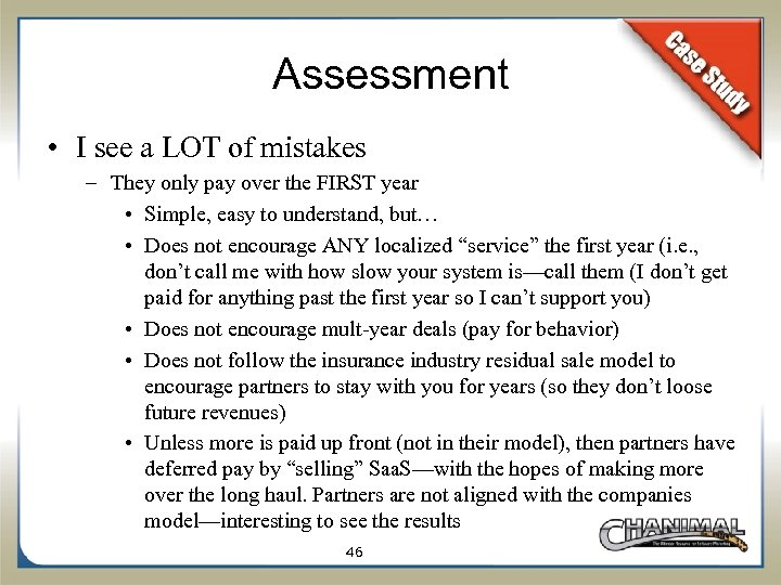 Assessment • I see a LOT of mistakes – They only pay over the