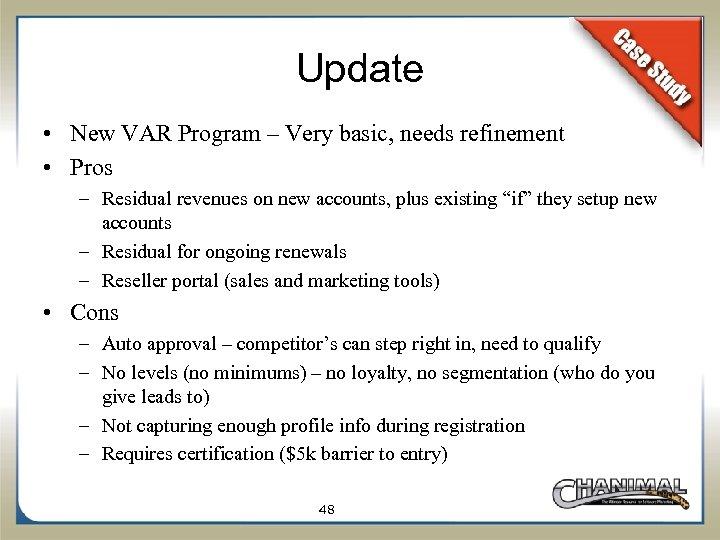Update • New VAR Program – Very basic, needs refinement • Pros – Residual