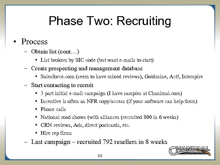 Phase Two: Recruiting • Process – Obtain list (cont…) • List brokers by SIC