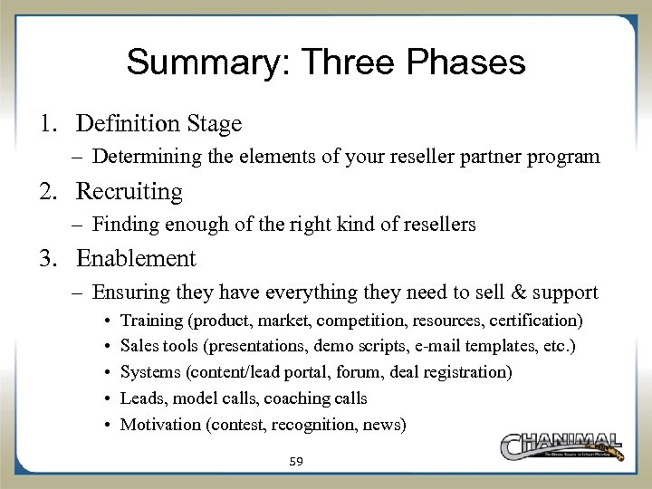 Summary: Three Phases 1. Definition Stage – Determining the elements of your reseller partner