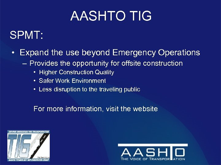 AASHTO TIG SPMT: • Expand the use beyond Emergency Operations – Provides the opportunity