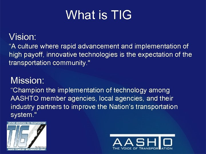 "What is TIG Vision: ""A culture where rapid advancement and implementation of high payoff,"