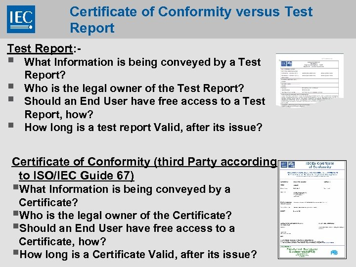Certificate of Conformity versus Test Report: - § § What Information is being conveyed