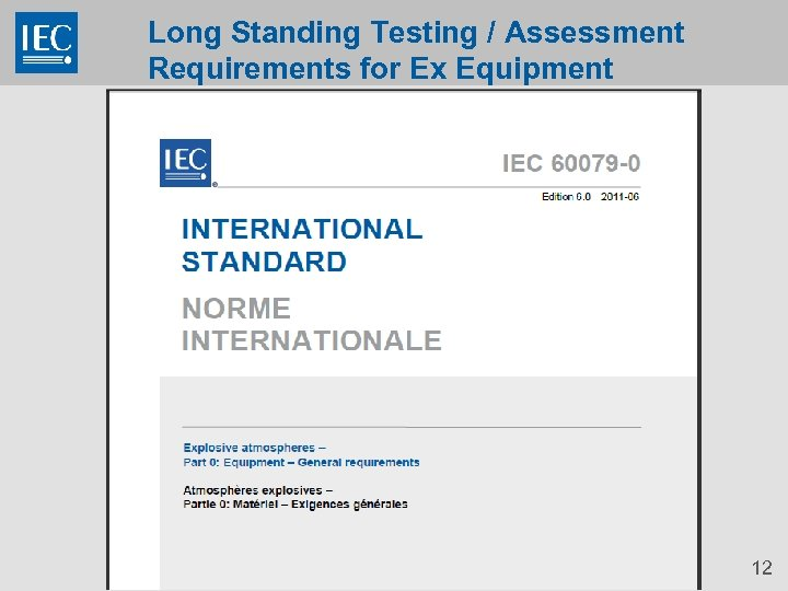 Long Standing Testing / Assessment Requirements for Ex Equipment 12