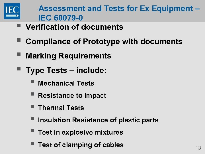 § § Assessment and Tests for Ex Equipment – IEC 60079 -0 Verification of