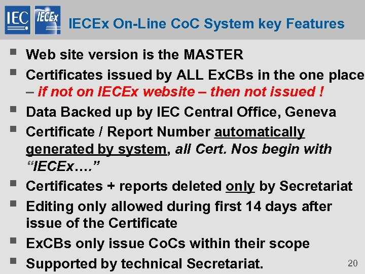 IECEx On-Line Co. C System key Features § § § § Web site version