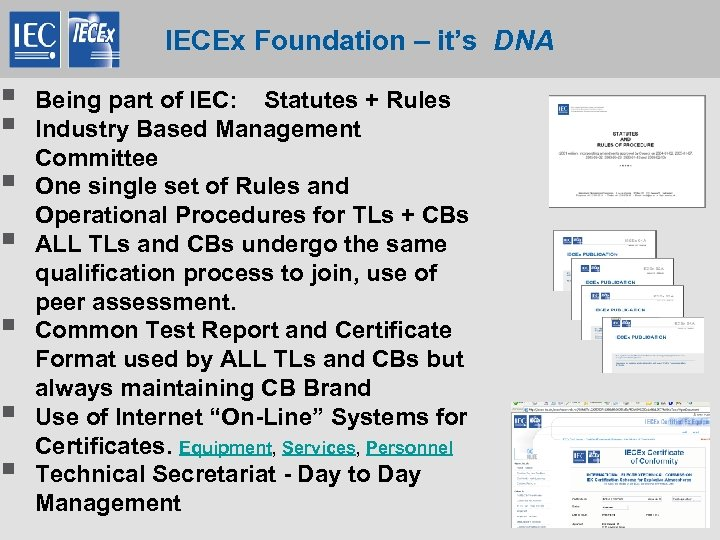 § § § § IECEx Foundation – it's DNA Being part of IEC: Statutes