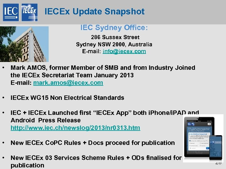 IECEx Update Snapshot IEC Sydney Office: 286 Sussex Street Sydney NSW 2000, Australia E-mail: