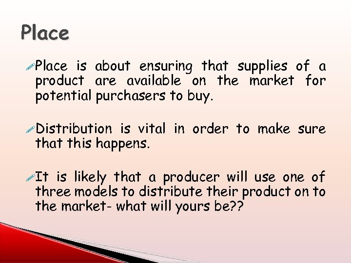 Place !Place is about ensuring that supplies of a product are available on the