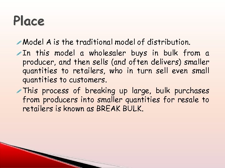 Place ! Model A is the traditional model of distribution. ! In this model