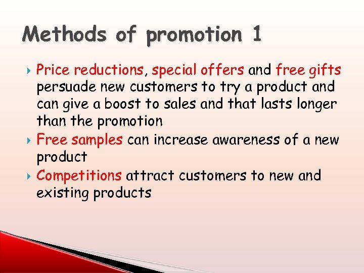 Methods of promotion 1 Price reductions, special offers and free gifts persuade new customers