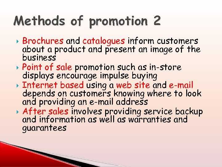 Methods of promotion 2 Brochures and catalogues inform customers about a product and present