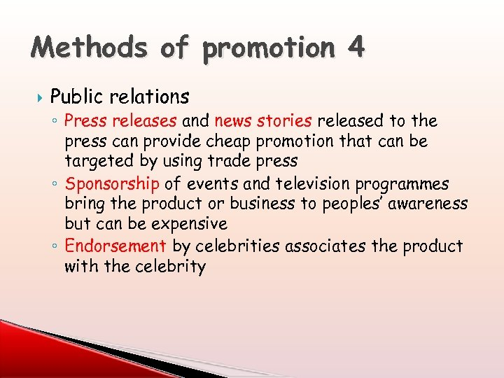 Methods of promotion 4 Public relations ◦ Press releases and news stories released to