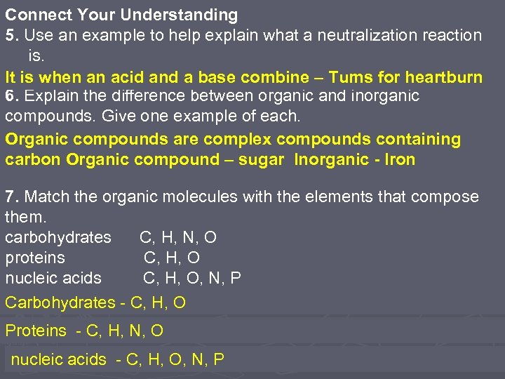 Connect Your Understanding 5. Use an example to help explain what a neutralization reaction