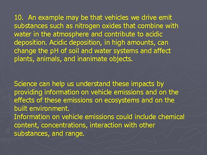 10. An example may be that vehicles we drive emit substances such as nitrogen