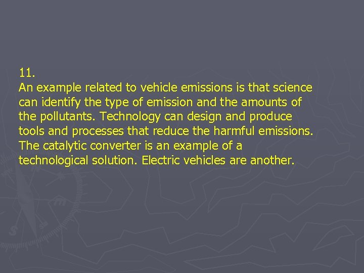 11. An example related to vehicle emissions is that science can identify the type