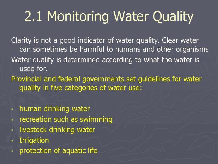 2. 1 Monitoring Water Quality Clarity is not a good indicator of water quality.