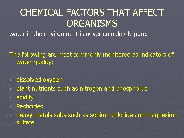 CHEMICAL FACTORS THAT AFFECT ORGANISMS water in the environment is never completely pure. The