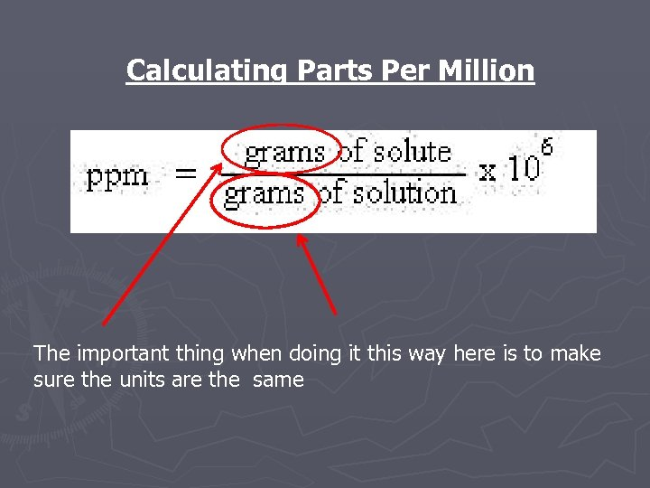 Calculating Parts Per Million The important thing when doing it this way here is