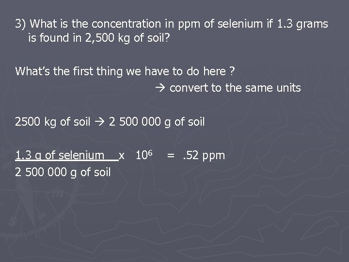 3) What is the concentration in ppm of selenium if 1. 3 grams is