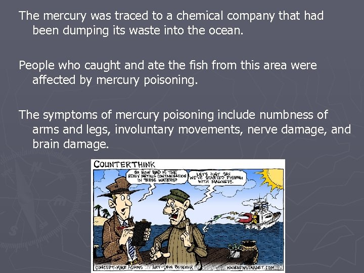 The mercury was traced to a chemical company that had been dumping its waste