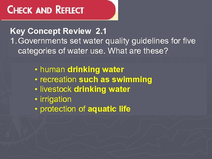 Key Concept Review 2. 1 1. Governments set water quality guidelines for five categories