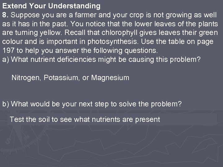 Extend Your Understanding 8. Suppose you are a farmer and your crop is not