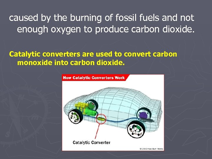 caused by the burning of fossil fuels and not enough oxygen to produce carbon