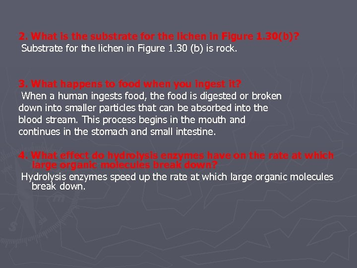 2. What is the substrate for the lichen in Figure 1. 30(b)? Substrate for