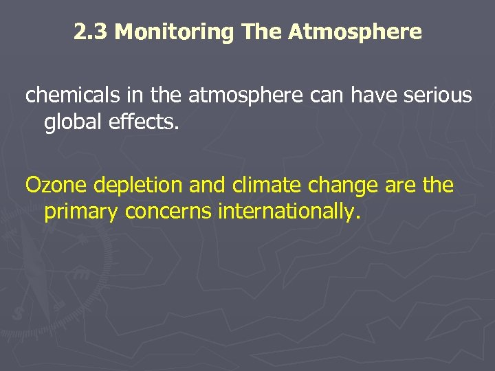 2. 3 Monitoring The Atmosphere chemicals in the atmosphere can have serious global effects.