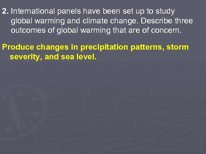 2. International panels have been set up to study global warming and climate change.