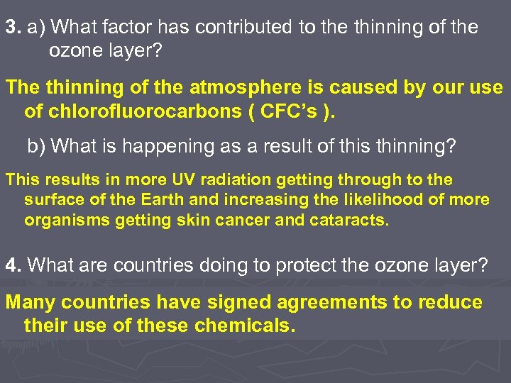 3. a) What factor has contributed to the thinning of the ozone layer? The
