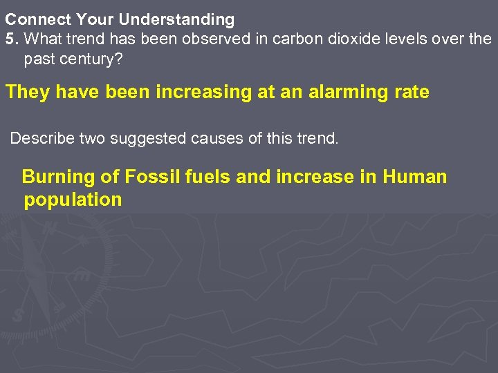 Connect Your Understanding 5. What trend has been observed in carbon dioxide levels over