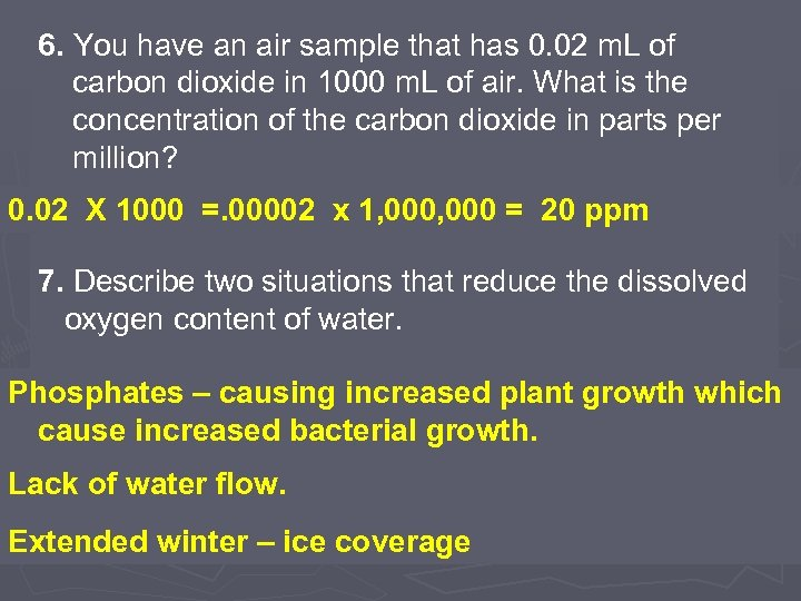 6. You have an air sample that has 0. 02 m. L of carbon
