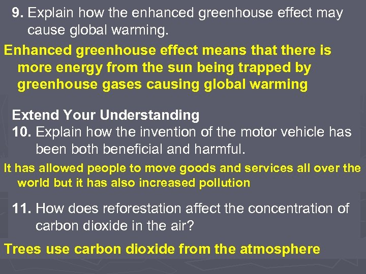 9. Explain how the enhanced greenhouse effect may cause global warming. Enhanced greenhouse effect
