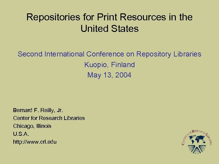 Repositories for Print Resources in the United States Second International Conference on Repository Libraries