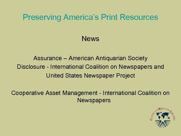 Preserving America's Print Resources News Assurance – American Antiquarian Society Disclosure - International Coalition